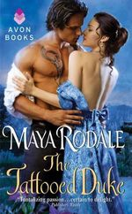 The Tattooed Duke : Writing Girls Series : Book 3 - Maya Rodale