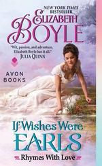 If Wishes Were Earls : Rhymes with Love - Elizabeth Boyle