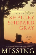 Missing : The Secrets of Crittenden County, Book One - Shelley Shepard Gray
