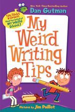 My Weird Writing Tips : Dr. Nicholas Is Ridiculous! - Dan Gutman