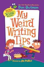 My Weird Writing Tips - Dan Gutman