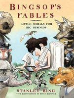 Bingsop's Fables : Little Morals for Big Business - Stanley Bing