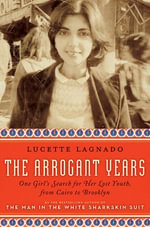 The Arrogant Years - Lucette Lagnado