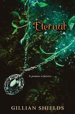 Eternal : Immortal - Gillian Shields
