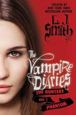 The Vampire Diaries : The Hunters: Phantom - L. J. Smith