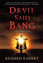Devil Said Bang : A Sandman Slim Novel - Richard Kadrey