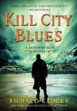 Kill City Blues : A Sandman Slim Novel - Richard Kadrey