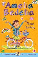 Amelia Bedelia Chapter Book #1 : Amelia Bedelia Means Business - Herman Parish