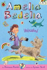 Amelia Bedelia Chapter Book #2 : Amelia Bedelia Unleashed - Herman Parish