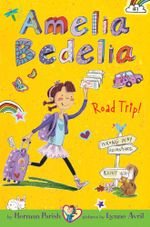 Amelia Bedelia Chapter Book #3 : Amelia Bedelia Road Trip! - Herman Parish