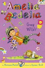 Amelia Bedelia Chapter Book #4 : Amelia Bedelia Goes Wild! - Herman Parish