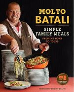 Molto Batali : Simple Family Meals from My Home to Yours - Mario Batali