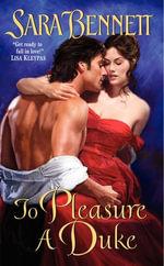 To Pleasure a Duke - Sara Bennett