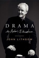 Drama : An Actor's Education - John Lithgow