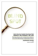 Blind Spot : Why We Fail to See the Solution Right in Front of Us: How Finding a Solution to One of the World's Greatest Mysteries with the Verifier Method Changes the Way We Approach Success - Gordon Rugg