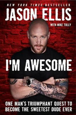I'm Awesome : One Man's Triumphant Quest to Become the Sweetest Dude Ever - Jason Ellis