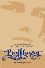 Balthazar : An Evernight Novel - Claudia Gray