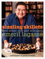 Sizzling Skillets and Other One-Pot Wonders : Emeril's - Emeril Lagasse