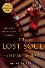The Lost Soul : A 666 Park Avenue Novel - Gabriella Pierce