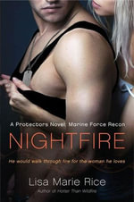 Nightfire : A Protectors Novel: Marine Force Recon - Lisa Marie Rice