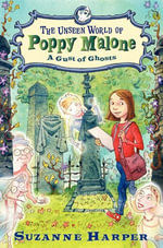 The Unseen World of Poppy Malone #2 : A Gust of Ghosts - Suzanne Harper