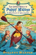 The Unseen World of Poppy Malone #3 : A Mischief of Mermaids - Suzanne Harper