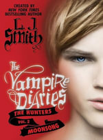 The Vampire Diaries : The Hunters: Moonsong - L. J. Smith