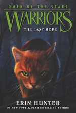 Warriors : Omen of the Stars #6: The Last Hope - Erin Hunter