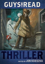 Guys Read : Thriller - Jon Scieszka