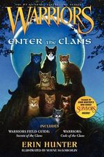 Warriors: Enter the Clans : Includes Warriors Field Guide: Secrets of the Clans/Warriors: Code of the Clans - Erin L Hunter