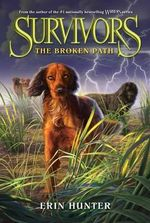 Survivors #4 : The Broken Path - Erin Hunter