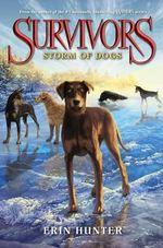 Survivors #6 : Storm of Dogs - Erin Hunter