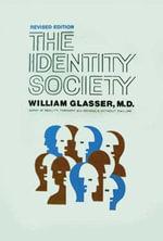 Identity Society - William Glasser, M.D.