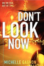 Don't Look Now : Don't Turn Around - Michelle Gagnon