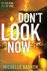 Don't Look Now - Michelle Gagnon