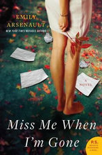 Miss Me When I'm Gone : P.S. - Emily Arsenault