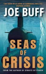 Seas of Crisis : A Novel - Joe Buff
