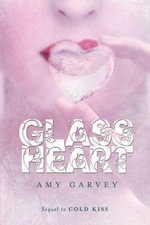 Glass Heart : Cold Kiss - Amy Garvey