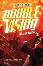 Double Vision : The Alias Men - F T Bradley