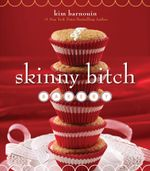 Skinny Bitch Bakery - Kim Barnouin