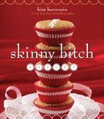 Skinny Bitch Bakery - Kim Barnouin