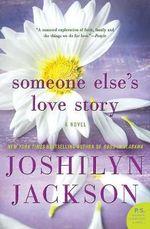 Someone Else's Love Story : A Novel - Joshilyn Jackson
