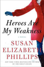 Heroes Are My Weakness - Susan Elizabeth Phillips