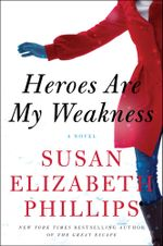 Heroes Are My Weakness : A Novel - Susan Elizabeth Phillips
