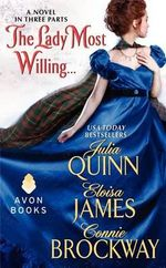 The Lady Most Willing... : A Novel in Three Parts - Julia Quinn