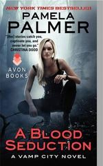 A Blood Seduction : A Vamp City Novel - Pamela Palmer