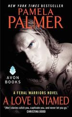 A Love Untamed : A Feral Warriors Novel - Pamela Palmer