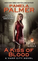 A Kiss of Blood : A Vamp City Novel - Pamela Palmer