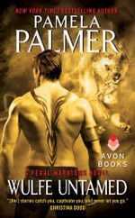 Wulfe Untamed : A Feral Warriors Novel - Pamela Palmer