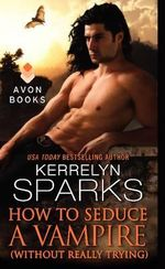 How to Seduce a Vampire (Without Really Trying) - Kerrelyn Sparks